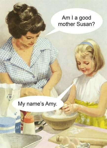 Susan, Amy, good mom